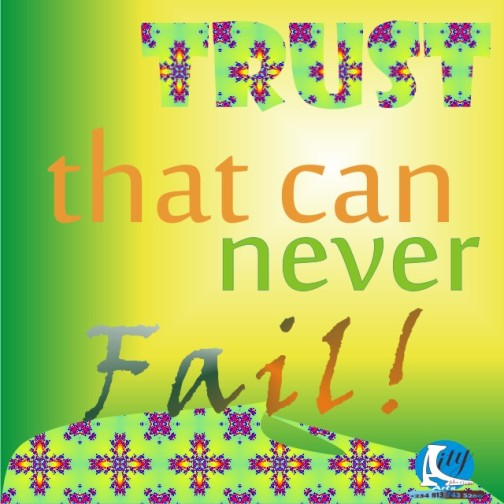 Trust that can never fail
