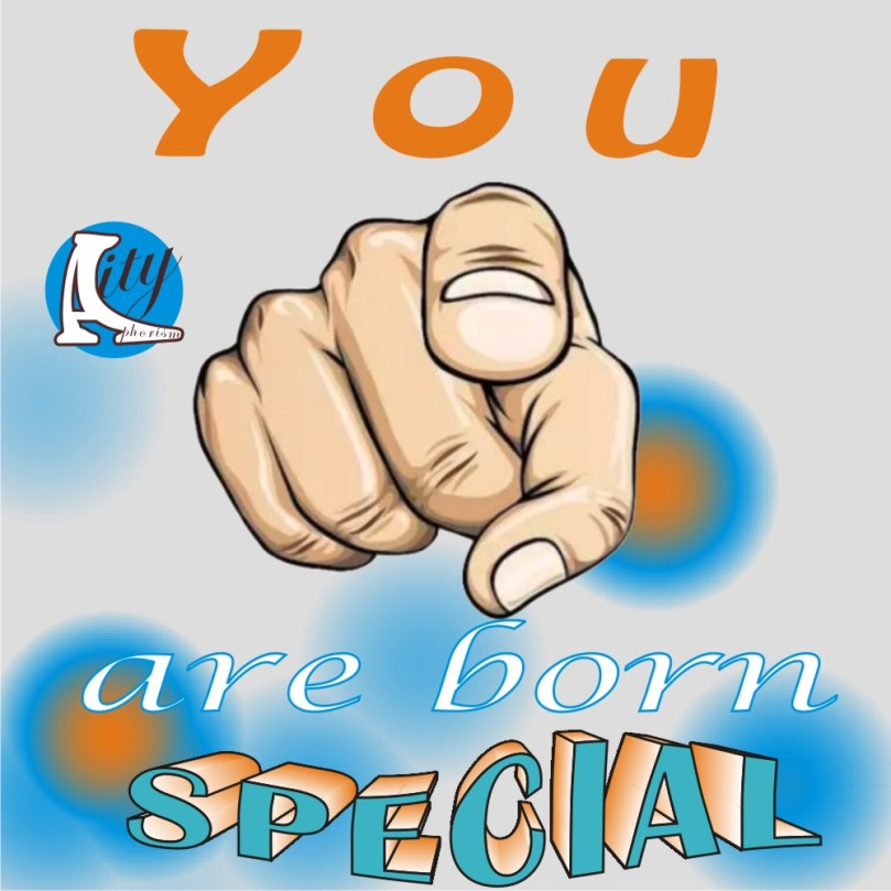 You are born special.JPG