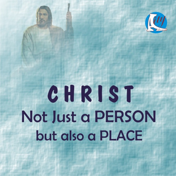 Christ not just a place