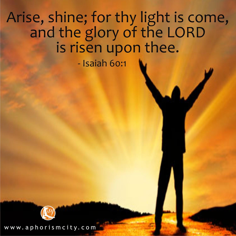 BIBLE VERSE: Arise and Shine – Isaiah 60:1