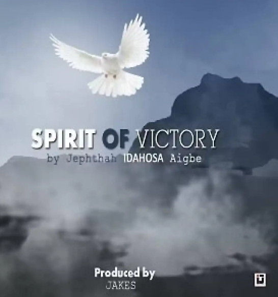 KNOW THE LYRIC Spirit Of Victory Lyrics – Jephthah Idahosa Aigbe